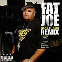 Fat Joe - Make It Rain [Remix] ft. Lil Wayne, Birdman, R. Kelly, T.I., Rick Ross and Ace Mac